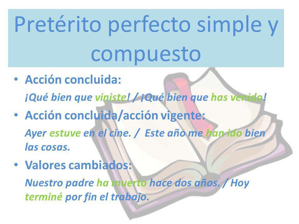 Pretérito perfecto simple y compuesto