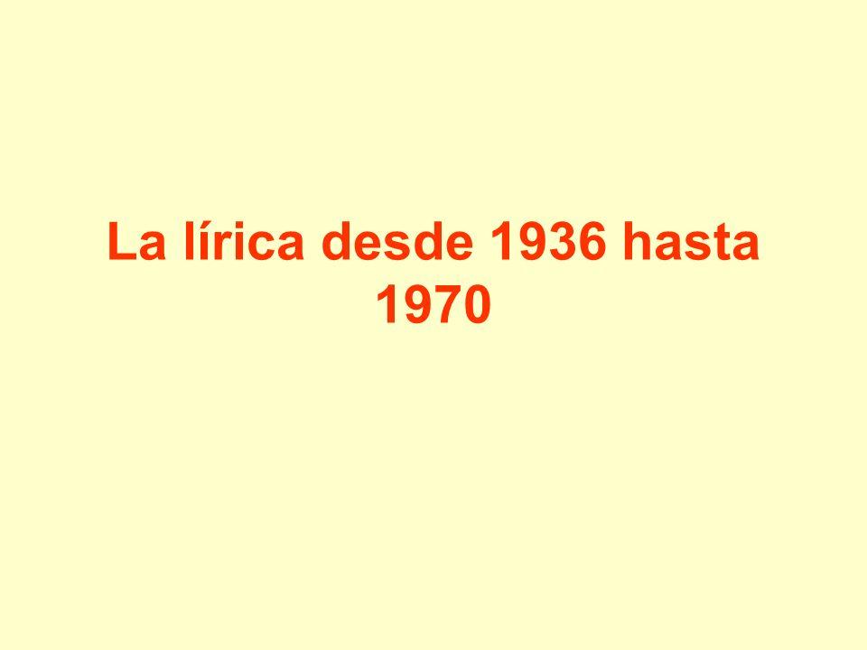La lírica desde 1936 hasta 1970