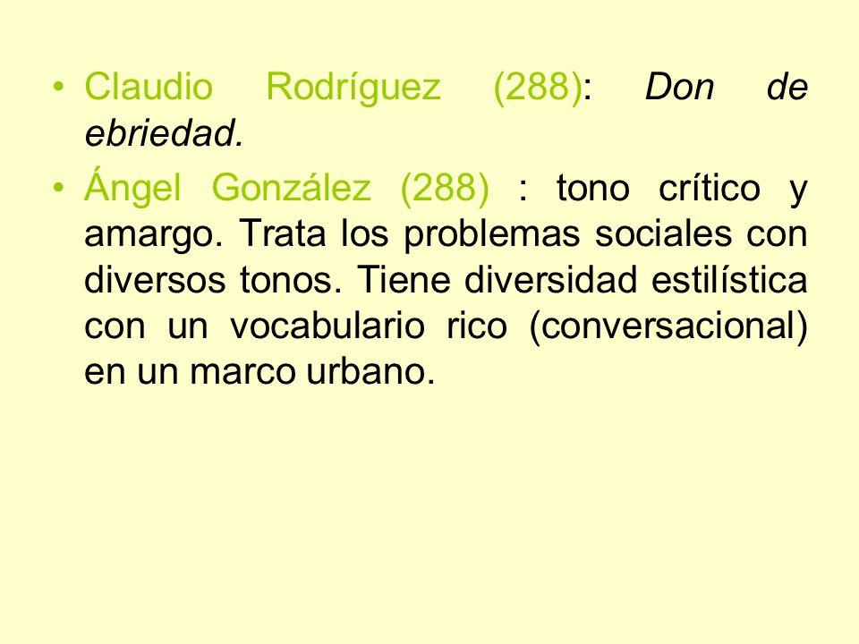 Claudio Rodríguez (288): Don de ebriedad.