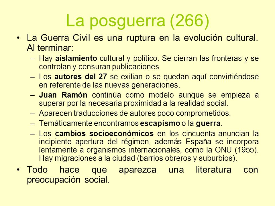 La posguerra (266) La Guerra Civil es una ruptura en la evolución cultural. Al terminar: