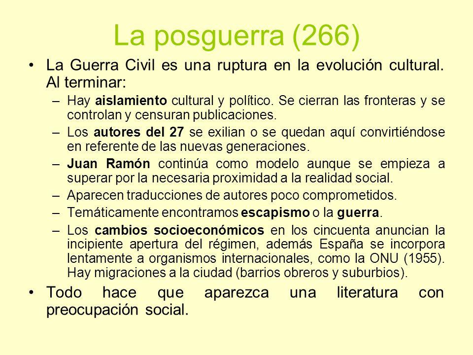La posguerra (266)La Guerra Civil es una ruptura en la evolución cultural. Al terminar: