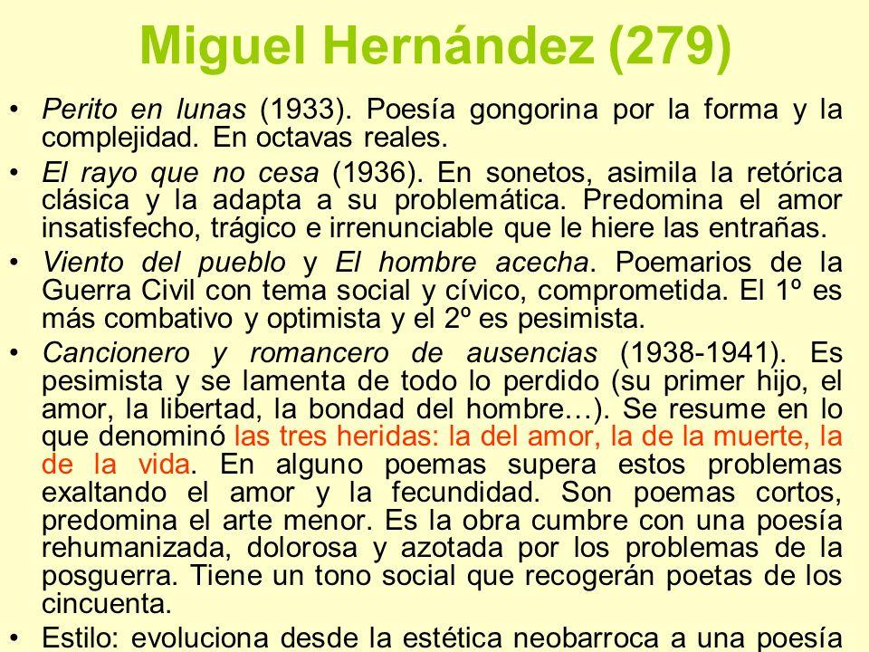 Miguel Hernández (279)Perito en lunas (1933). Poesía gongorina por la forma y la complejidad. En octavas reales.