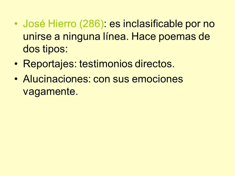 José Hierro (286): es inclasificable por no unirse a ninguna línea