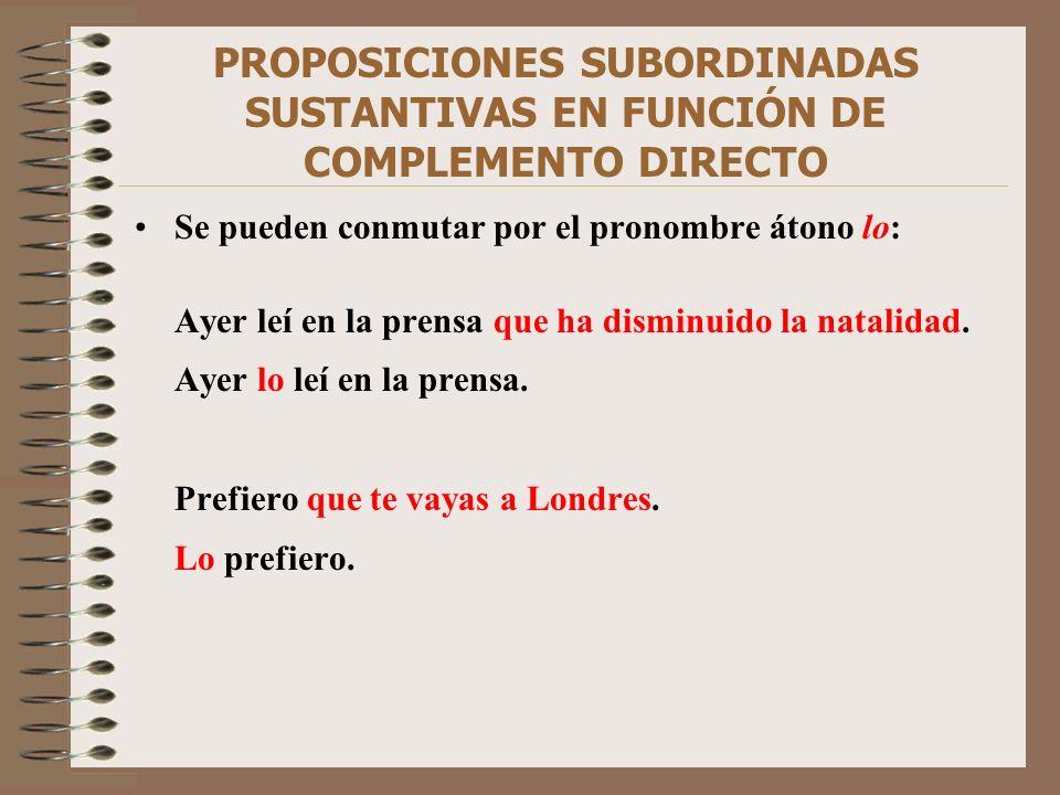 PROPOSICIONES SUBORDINADAS SUSTANTIVAS EN FUNCIÓN DE COMPLEMENTO DIRECTO