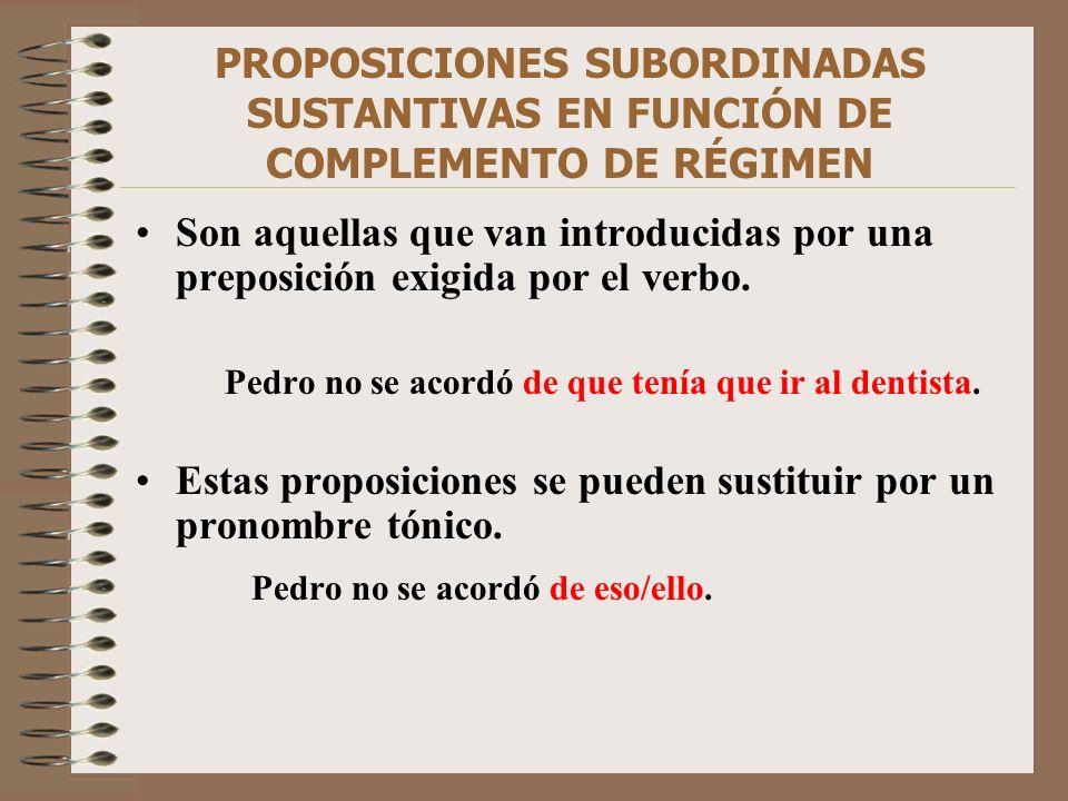 Estas proposiciones se pueden sustituir por un pronombre tónico.