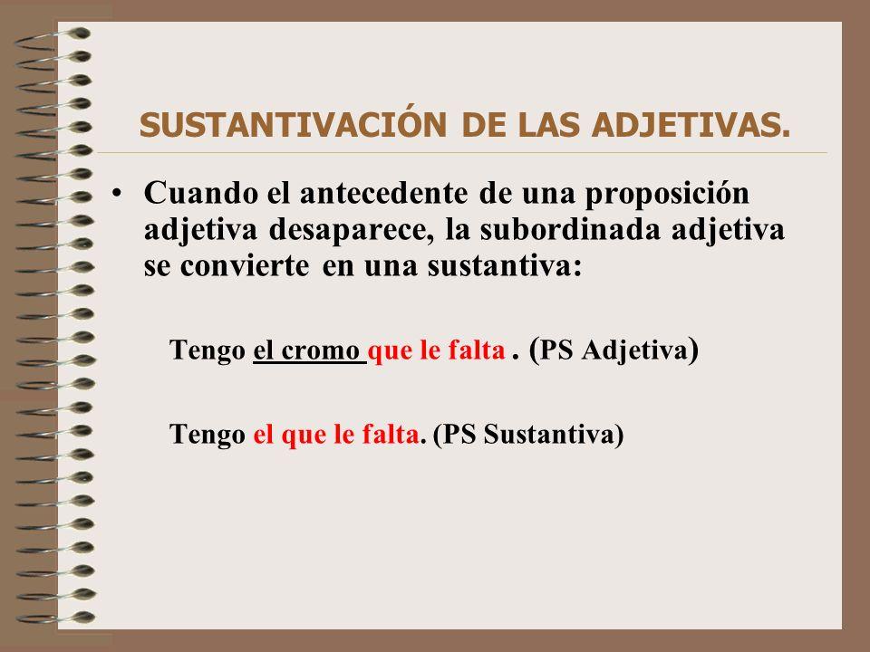 SUSTANTIVACIÓN DE LAS ADJETIVAS.