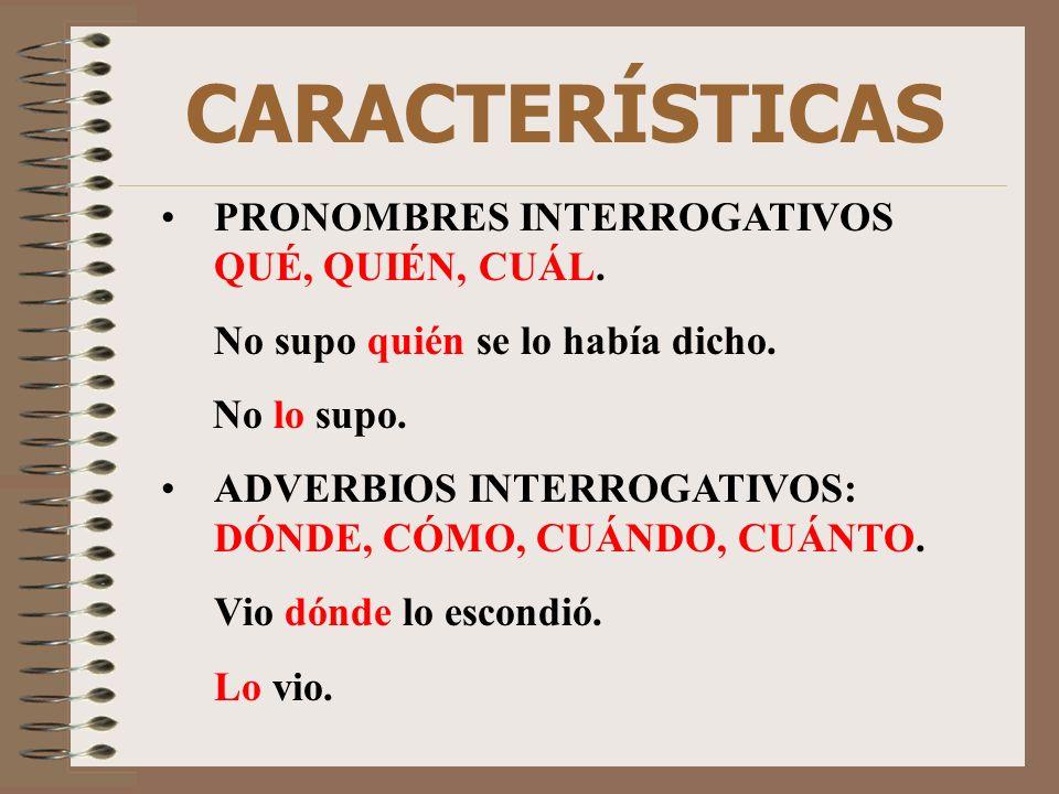 CARACTERÍSTICAS PRONOMBRES INTERROGATIVOS QUÉ, QUIÉN, CUÁL.