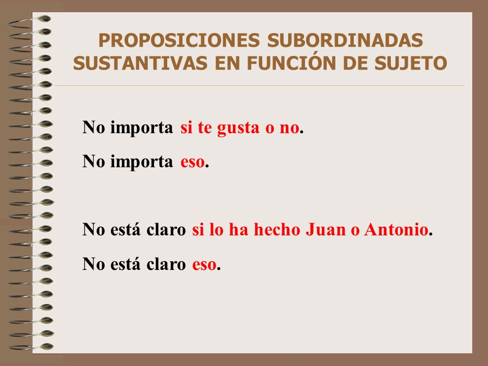 PROPOSICIONES SUBORDINADAS SUSTANTIVAS EN FUNCIÓN DE SUJETO