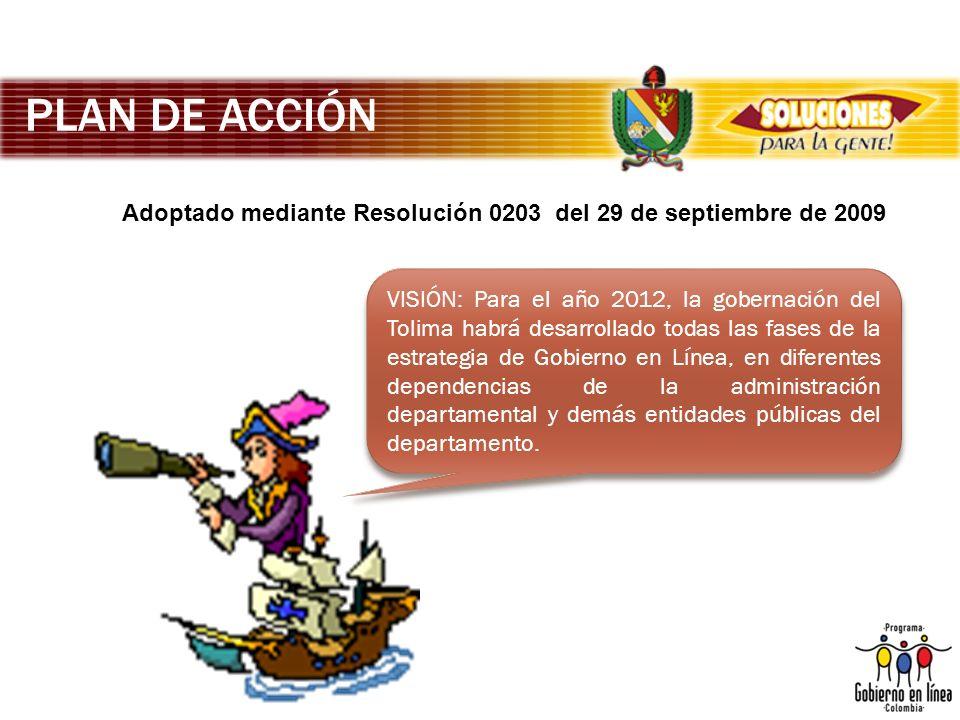 PLAN DE ACCIÓN Adoptado mediante Resolución 0203 del 29 de septiembre de 2009.