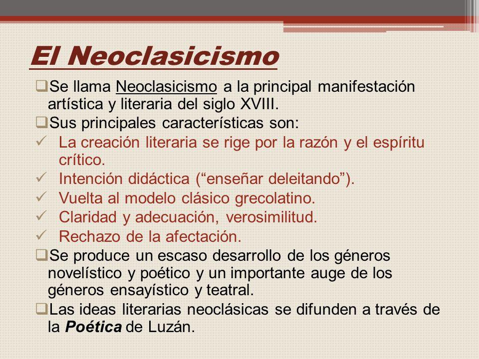 El Neoclasicismo Se llama Neoclasicismo a la principal manifestación artística y literaria del siglo XVIII.