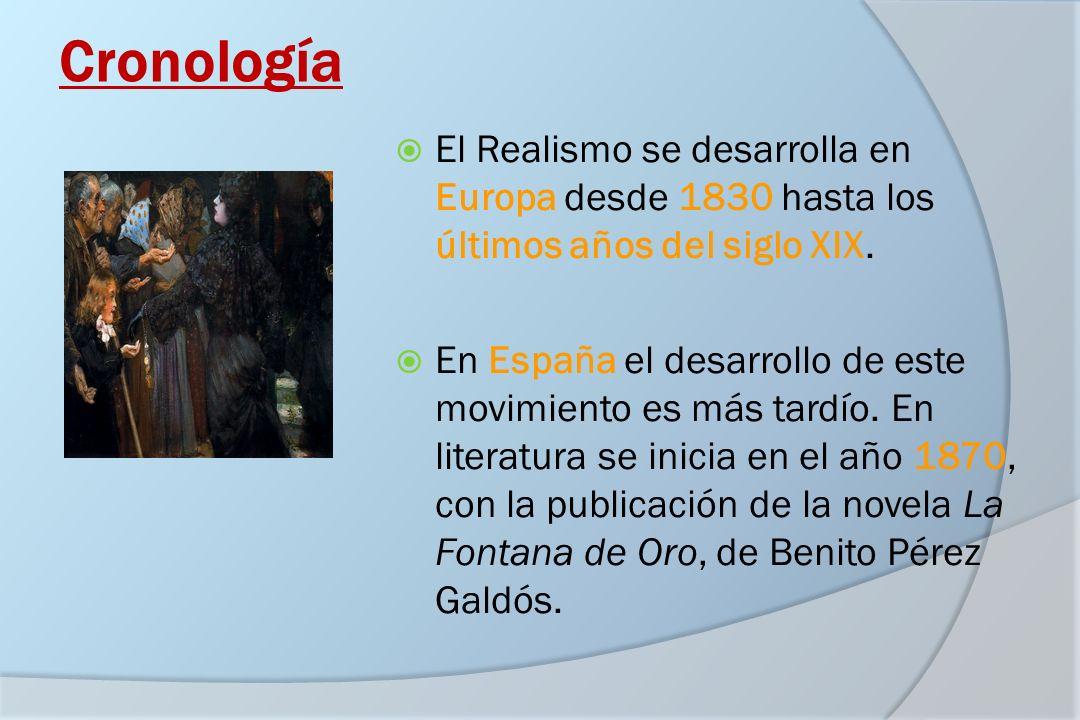 Cronología El Realismo se desarrolla en Europa desde 1830 hasta los últimos años del siglo XIX.