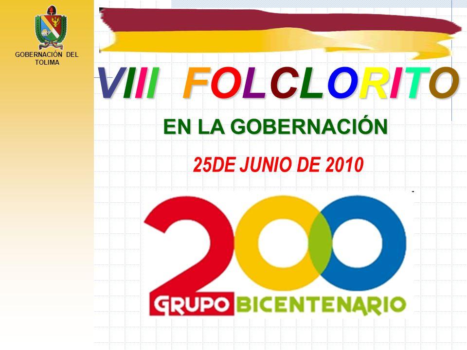 VIII FOLCLORITO EN LA GOBERNACIÓN 25DE JUNIO DE 2010