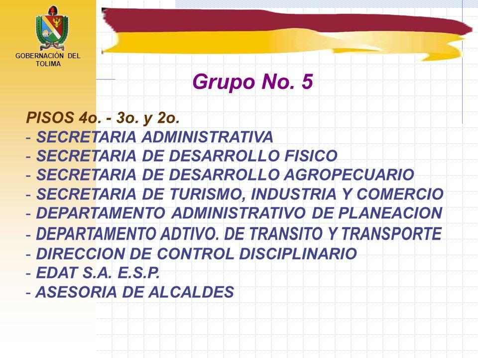 Grupo No. 5 PISOS 4o. - 3o. y 2o. SECRETARIA ADMINISTRATIVA