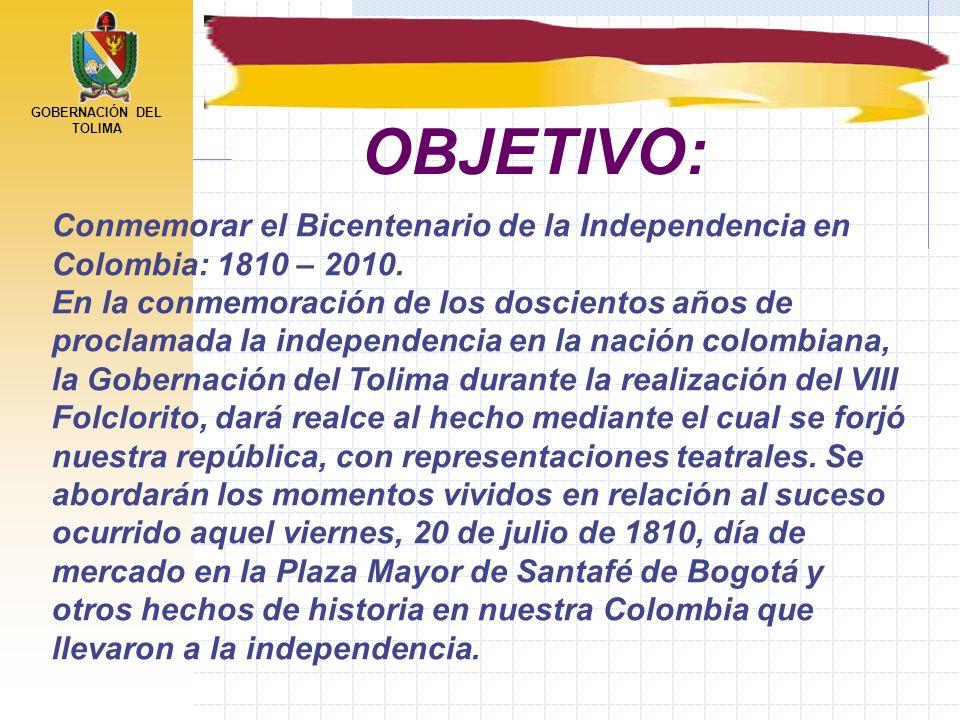 OBJETIVO: Conmemorar el Bicentenario de la Independencia en Colombia: 1810 – 2010.