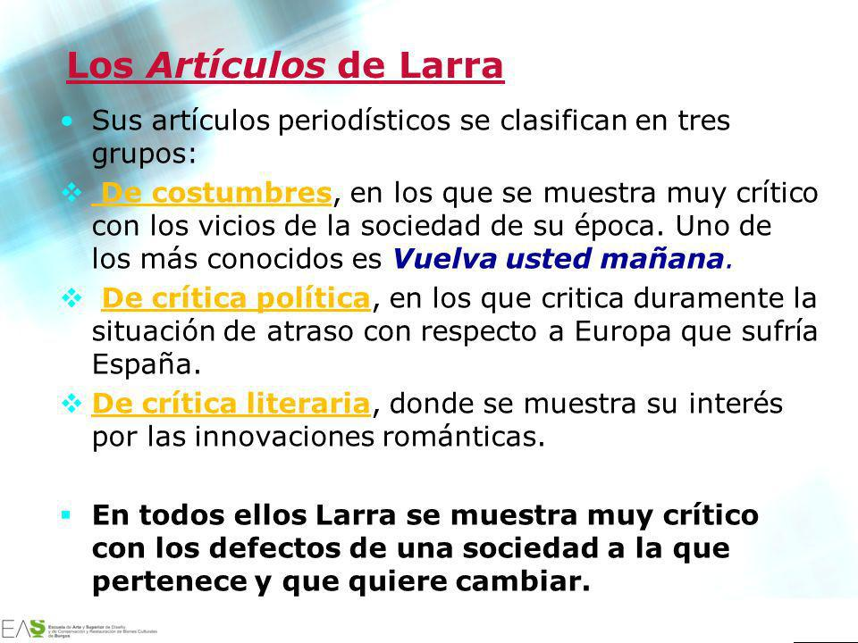 Los Artículos de Larra Sus artículos periodísticos se clasifican en tres grupos:
