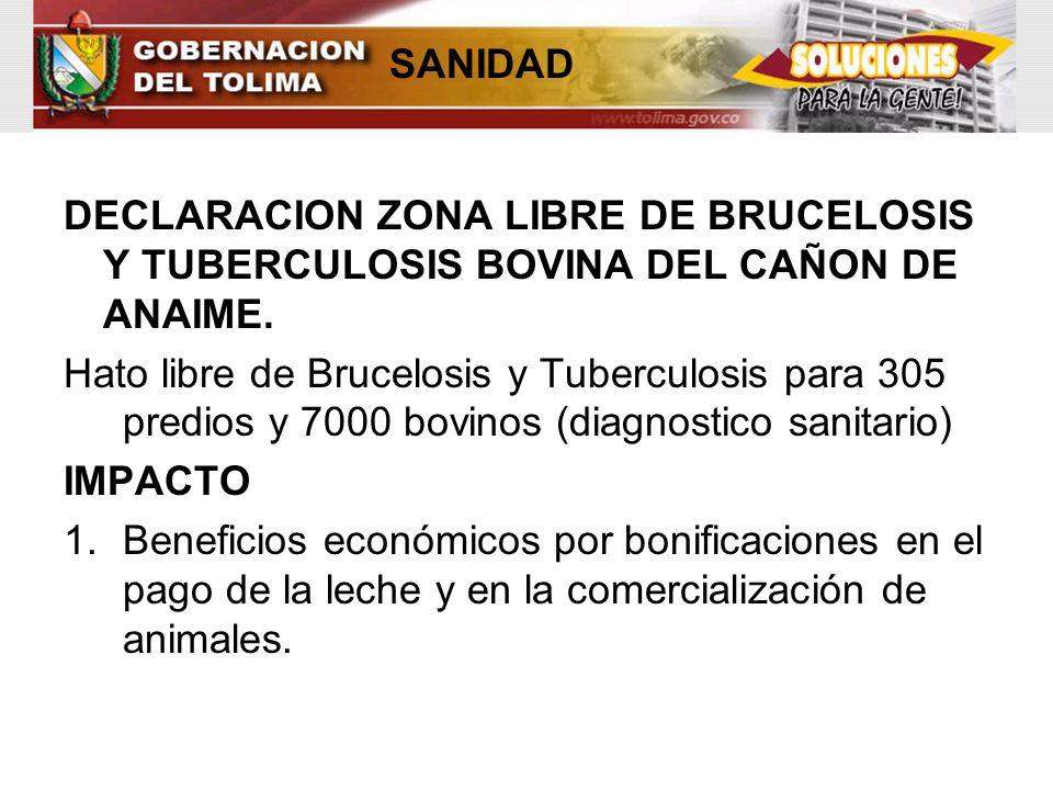 SANIDAD DECLARACION ZONA LIBRE DE BRUCELOSIS Y TUBERCULOSIS BOVINA DEL CAÑON DE ANAIME.