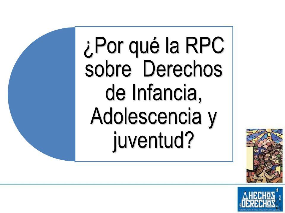 ¿Por qué la RPC sobre Derechos de Infancia, Adolescencia y juventud