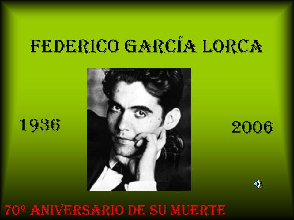 FEDERICO GARCÍA LORCA 1936 2006 70º ANIVERSARIO DE SU MUERTE