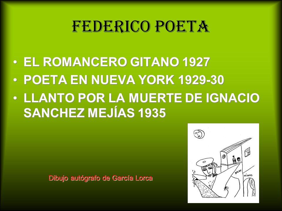 Federico poeta EL ROMANCERO GITANO 1927 POETA EN NUEVA YORK 1929-30