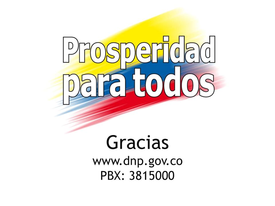 Gracias www.dnp.gov.co PBX: 3815000 28