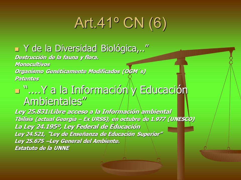 Art.41º CN (6) ....Y a la Información y Educación Ambientales