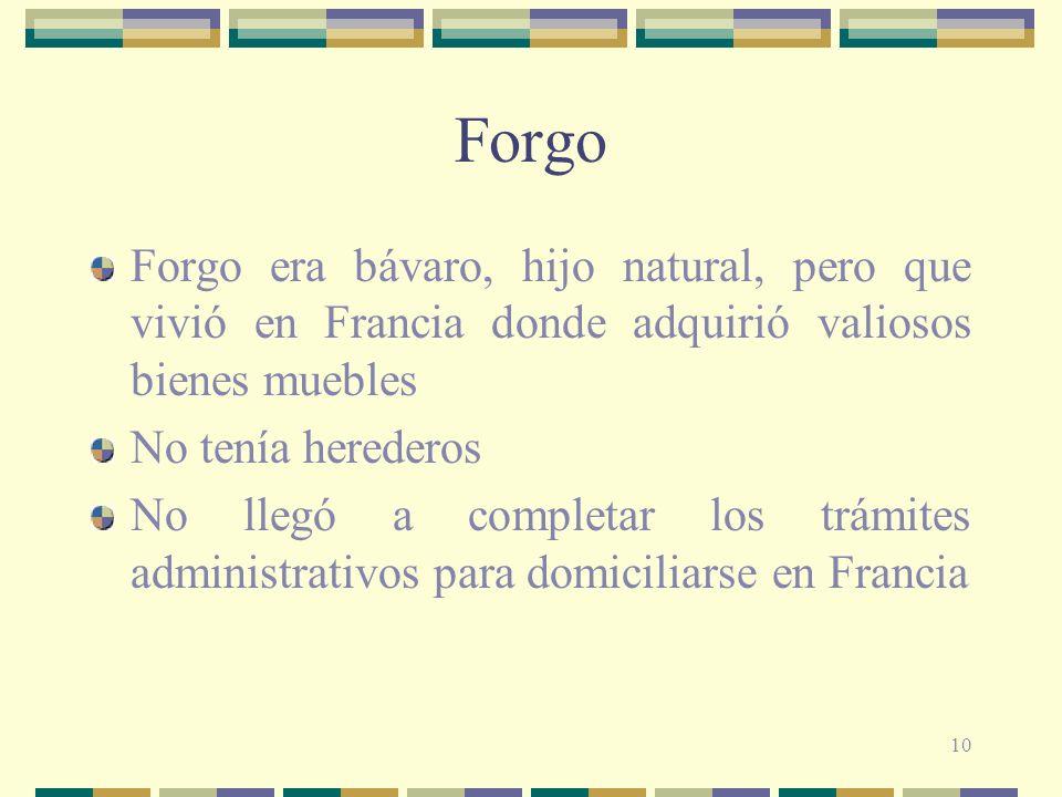 Forgo Forgo era bávaro, hijo natural, pero que vivió en Francia donde adquirió valiosos bienes muebles.