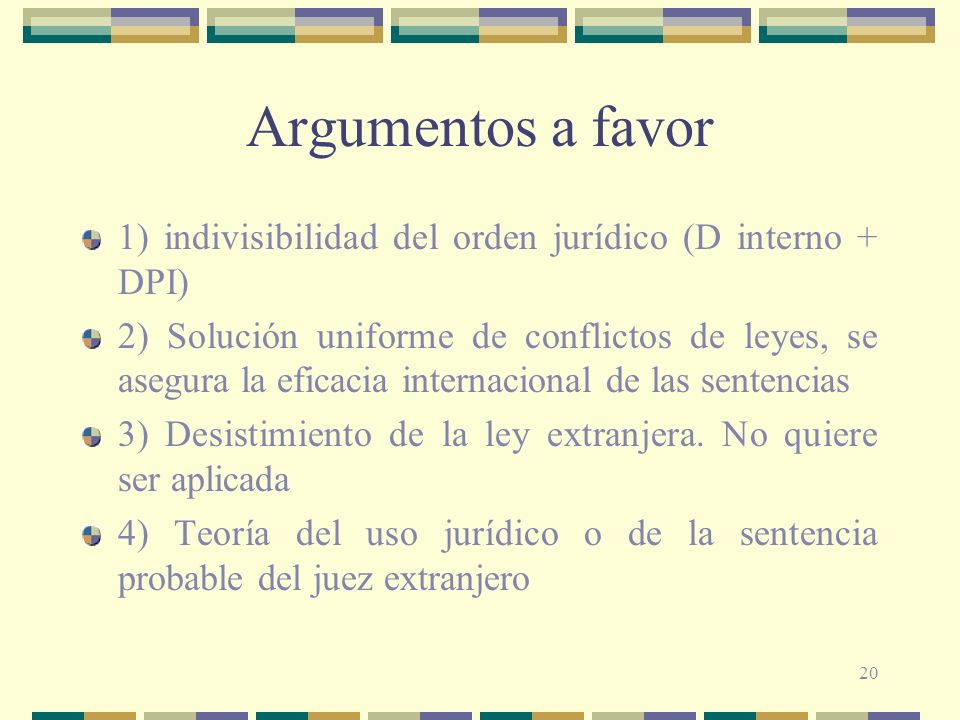 Argumentos a favor 1) indivisibilidad del orden jurídico (D interno + DPI)