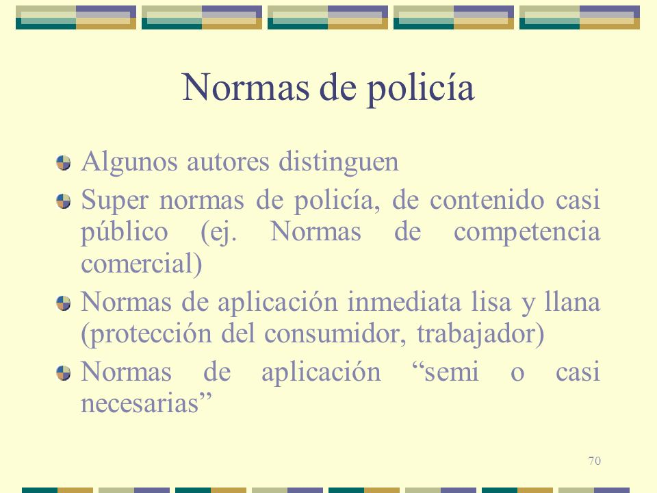Normas de policía Algunos autores distinguen