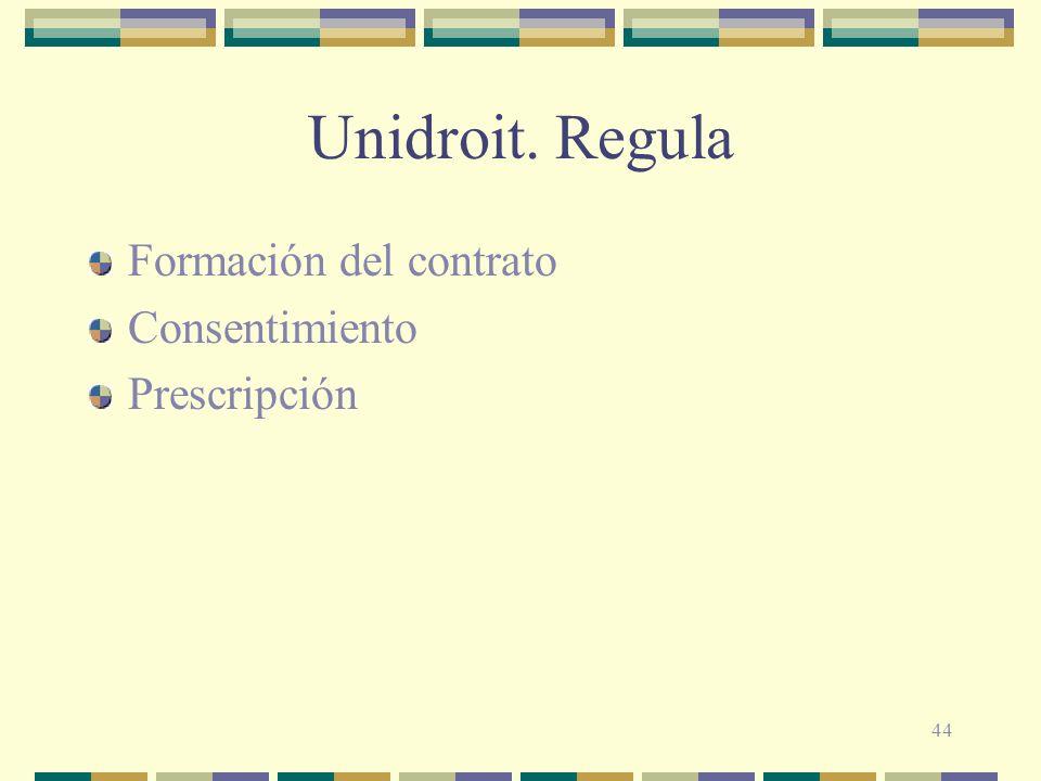Unidroit. Regula Formación del contrato Consentimiento Prescripción
