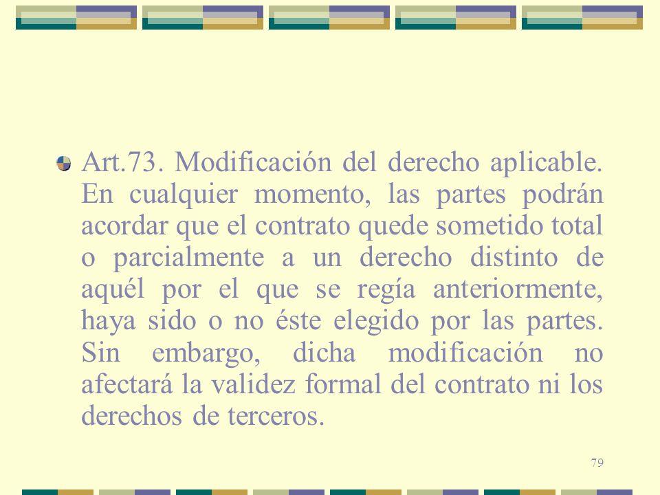 Art. 73. Modificación del derecho aplicable