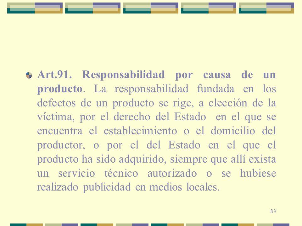 Art. 91. Responsabilidad por causa de un producto