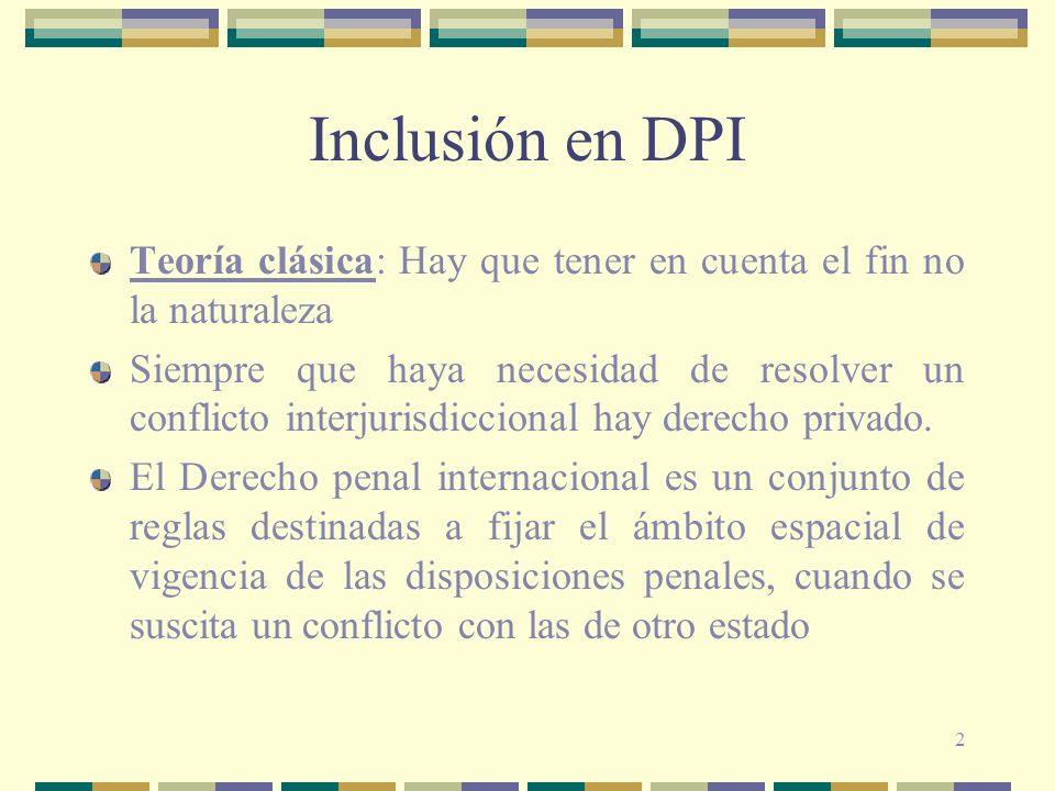 Inclusión en DPI Teoría clásica: Hay que tener en cuenta el fin no la naturaleza.