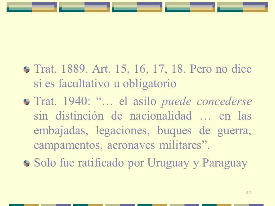 Trat. 1889. Art. 15, 16, 17, 18. Pero no dice si es facultativo u obligatorio