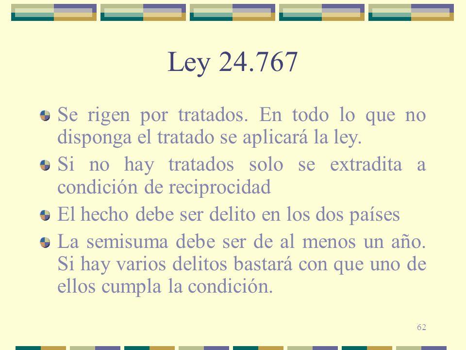 Ley 24.767Se rigen por tratados. En todo lo que no disponga el tratado se aplicará la ley.