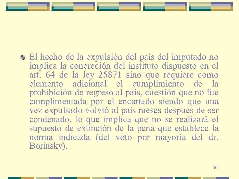 El hecho de la expulsión del país del imputado no implica la concreción del instituto dispuesto en el art.