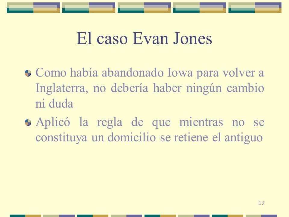 El caso Evan Jones Como había abandonado Iowa para volver a Inglaterra, no debería haber ningún cambio ni duda.