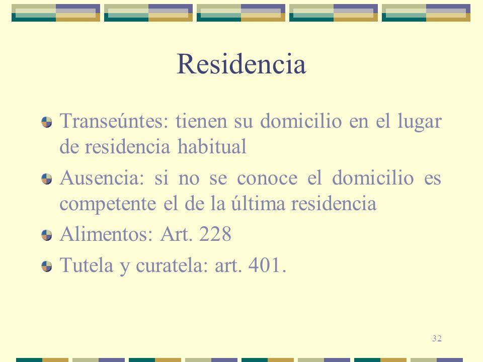 Residencia Transeúntes: tienen su domicilio en el lugar de residencia habitual.