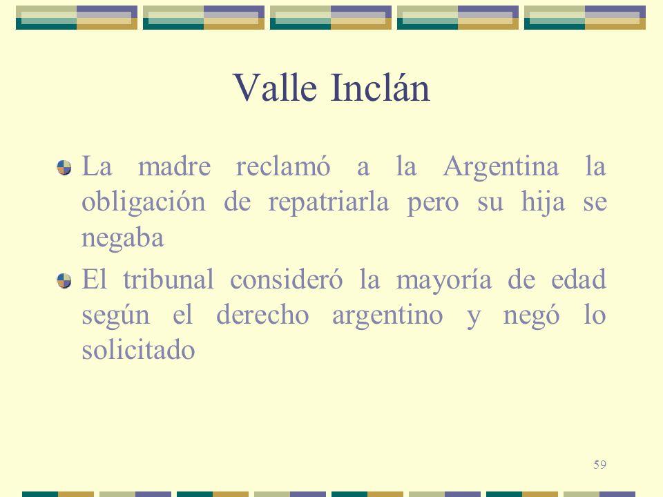 Valle Inclán La madre reclamó a la Argentina la obligación de repatriarla pero su hija se negaba.