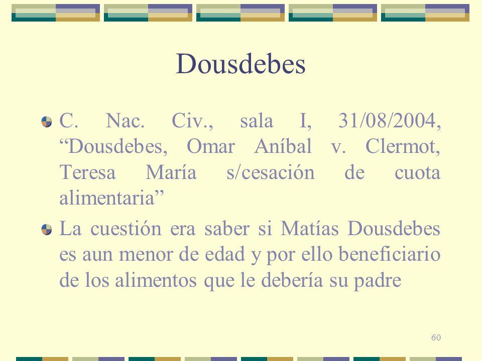 Dousdebes C. Nac. Civ., sala I, 31/08/2004, Dousdebes, Omar Aníbal v. Clermot, Teresa María s/cesación de cuota alimentaria