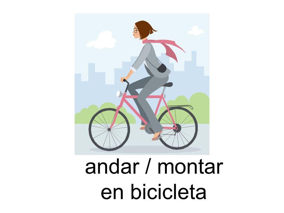 andar / montar en bicicleta