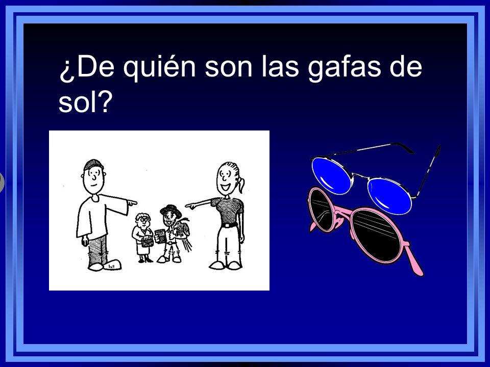 ¿De quién son las gafas de sol