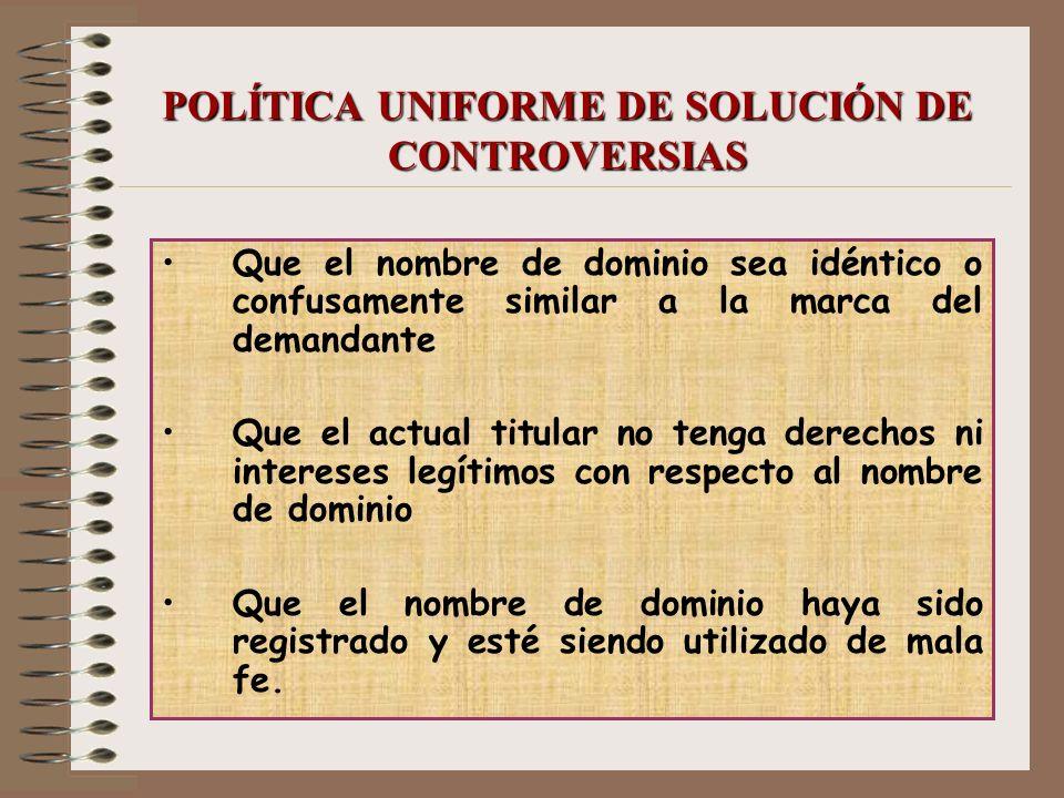 POLÍTICA UNIFORME DE SOLUCIÓN DE CONTROVERSIAS