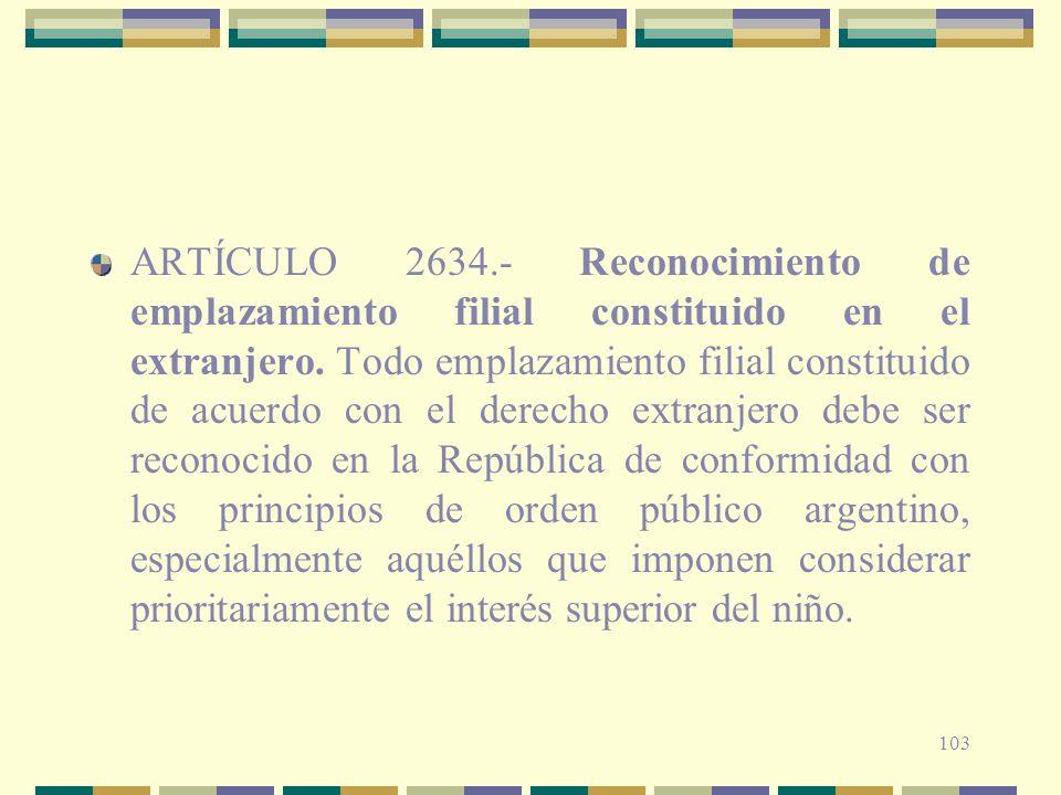 ARTÍCULO 2634.- Reconocimiento de emplazamiento filial constituido en el extranjero.