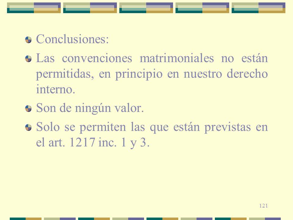 Conclusiones:Las convenciones matrimoniales no están permitidas, en principio en nuestro derecho interno.