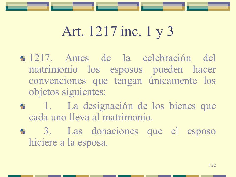 Art. 1217 inc. 1 y 31217. Antes de la celebración del matrimonio los esposos pueden hacer convenciones que tengan únicamente los objetos siguientes: