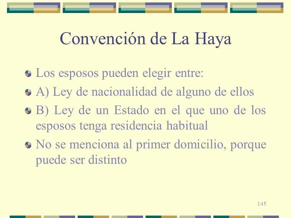 Convención de La Haya Los esposos pueden elegir entre: