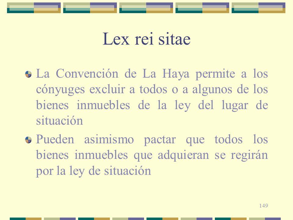 Lex rei sitaeLa Convención de La Haya permite a los cónyuges excluir a todos o a algunos de los bienes inmuebles de la ley del lugar de situación.