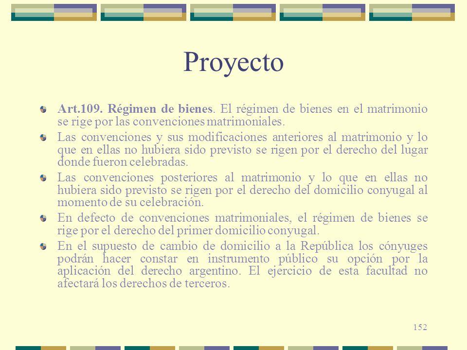 Proyecto Art.109. Régimen de bienes. El régimen de bienes en el matrimonio se rige por las convenciones matrimoniales.