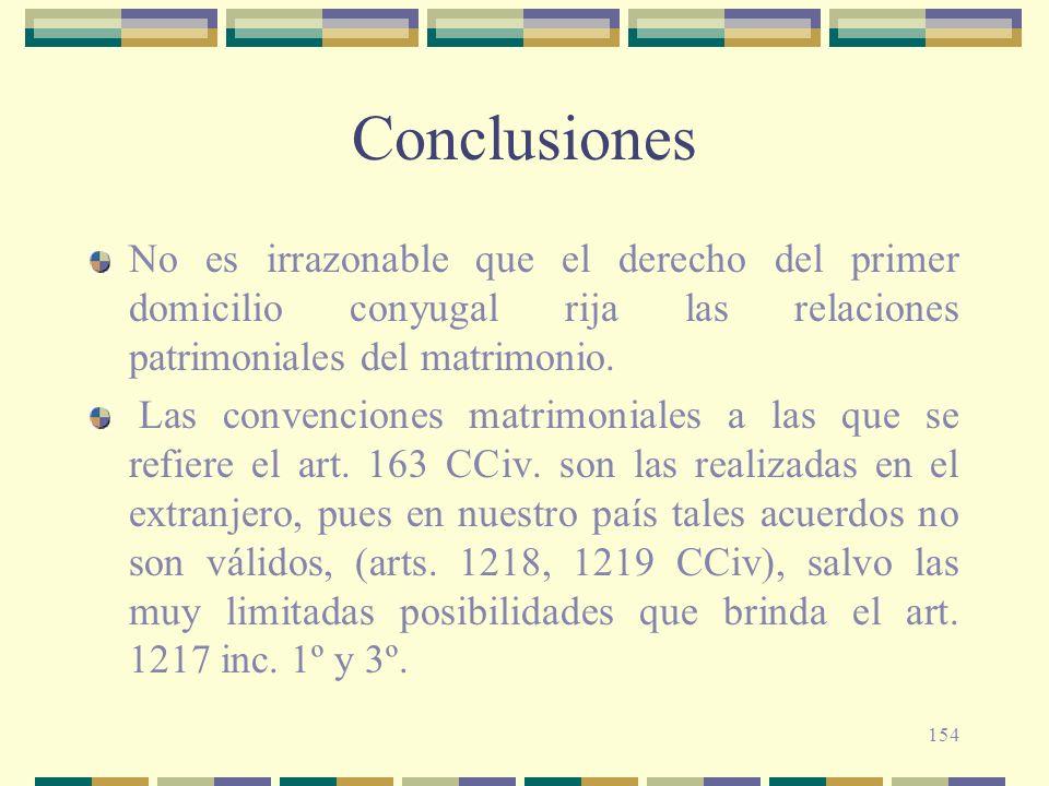 Conclusiones No es irrazonable que el derecho del primer domicilio conyugal rija las relaciones patrimoniales del matrimonio.