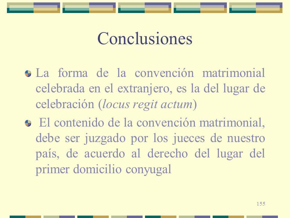Conclusiones La forma de la convención matrimonial celebrada en el extranjero, es la del lugar de celebración (locus regit actum)